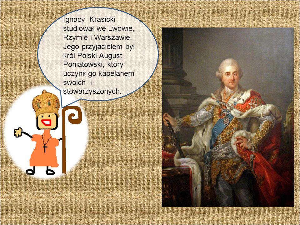 Krasicki przybył do Kijowa oraz Przemyśla jako kanonik w1759 a w 1763 otrzymał stanowisko sekretarza prymasa Łubieńskiego.