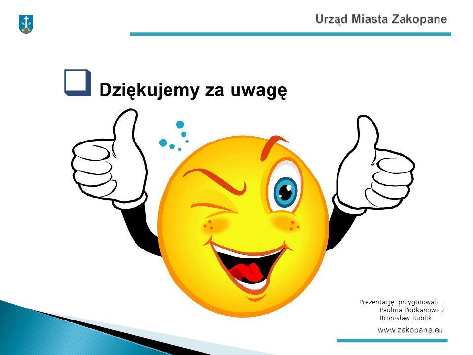  Dziękujemy za uwagę Prezentację przygotowali : Paulina Podkanowicz Bronisław Bublik