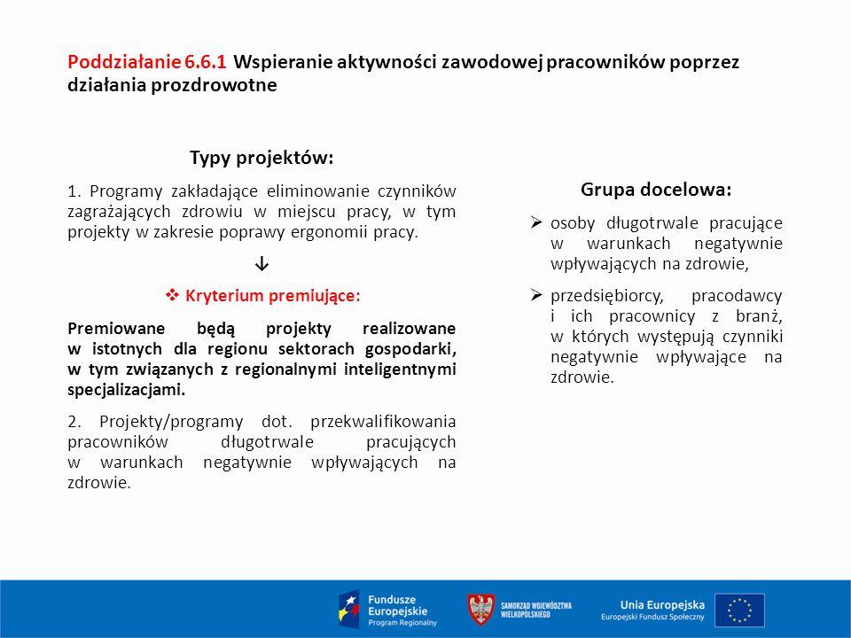 Poddziałanie 6.6.1 Wspieranie aktywności zawodowej pracowników poprzez działania prozdrowotne Typy projektów: 1.