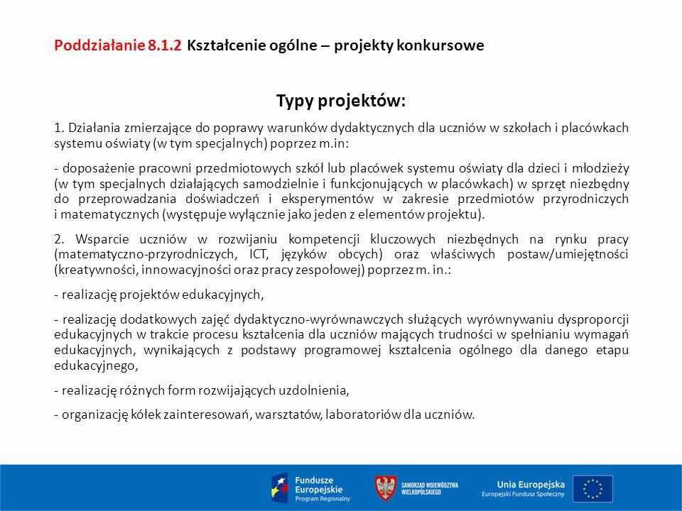 Poddziałanie 8.1.2 Kształcenie ogólne – projekty konkursowe Typy projektów: 1.