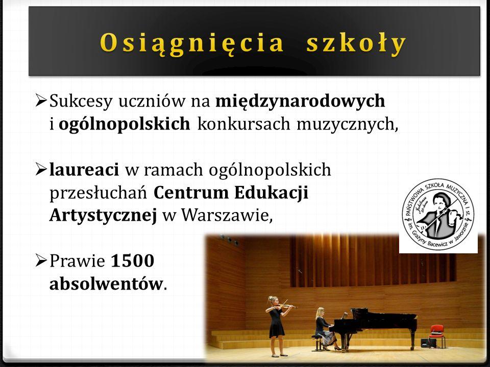  Sukcesy uczniów na międzynarodowych i ogólnopolskich konkursach muzycznych,  laureaci w ramach ogólnopolskich przesłuchań Centrum Edukacji Artystycznej w Warszawie,  Prawie 1500 absolwentów.
