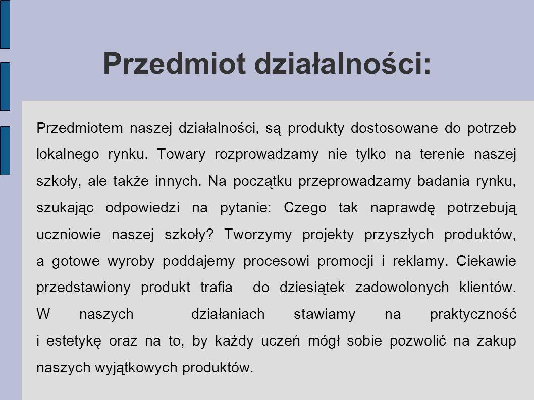 Przedmiot działalności: Przedmiotem naszej działalności, są produkty dostosowane do potrzeb lokalnego rynku. Towary rozprowadzamy nie tylko na terenie