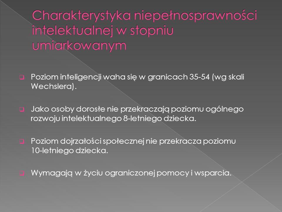  Poziom inteligencji waha się w granicach 35-54 (wg skali Wechslera).  Jako osoby dorosłe nie przekraczają poziomu ogólnego rozwoju intelektualnego