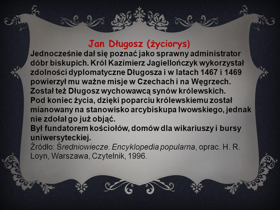 Jan Długosz (życiorys) Jednocześnie dał się poznać jako sprawny administrator dóbr biskupich.