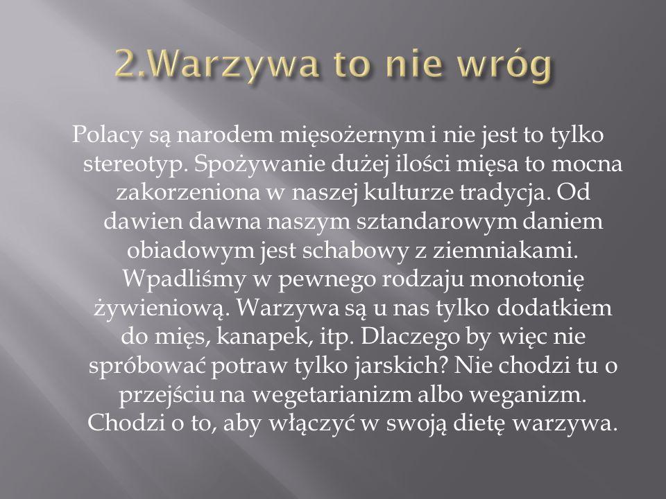 Polacy są narodem mięsożernym i nie jest to tylko stereotyp. Spożywanie dużej ilości mięsa to mocna zakorzeniona w naszej kulturze tradycja. Od dawien