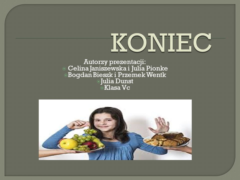 Autorzy prezentacji:  Celina Janiszewska i Julia Pionke  Bogdan Bieszk i Przemek Wentk  Julia Dunst  Klasa Vc