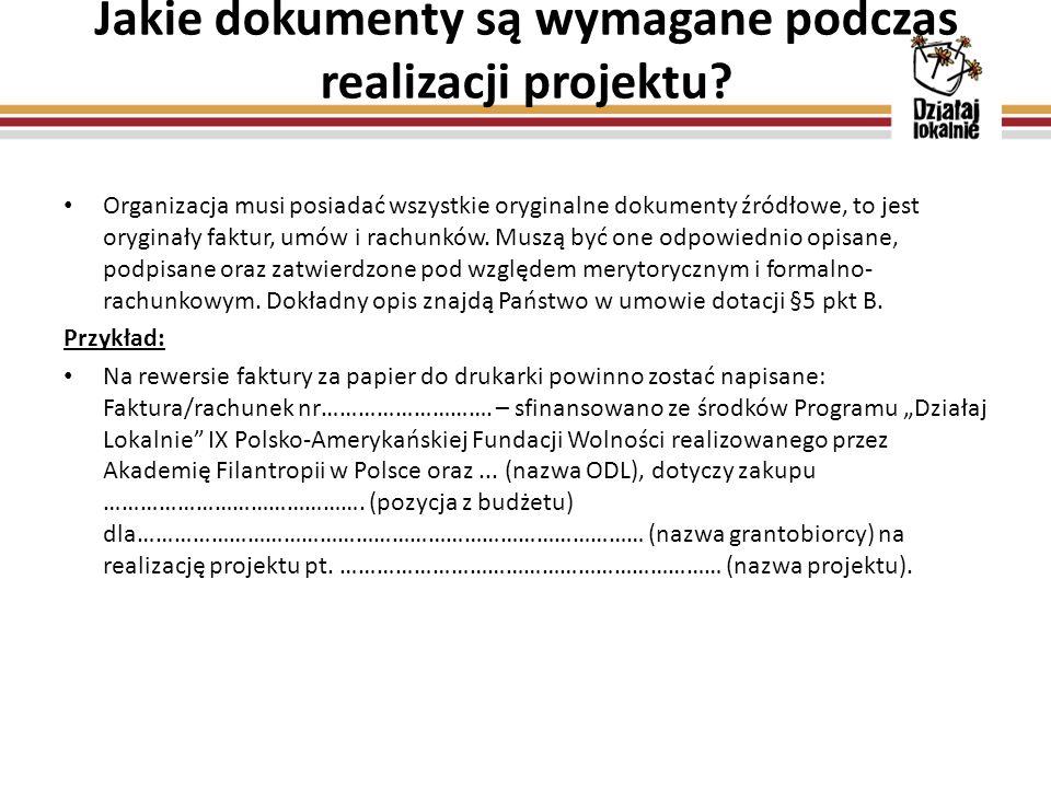 Jakie dokumenty są wymagane podczas realizacji projektu? Organizacja musi posiadać wszystkie oryginalne dokumenty źródłowe, to jest oryginały faktur,