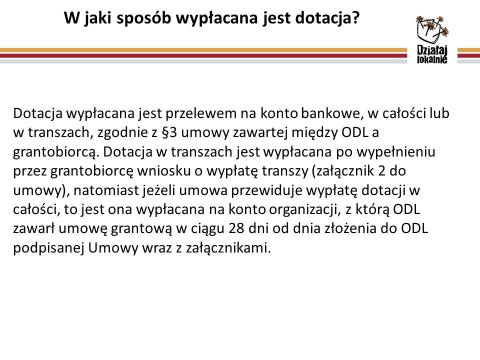 W jaki sposób wypłacana jest dotacja? Dotacja wypłacana jest przelewem na konto bankowe, w całości lub w transzach, zgodnie z §3 umowy zawartej między