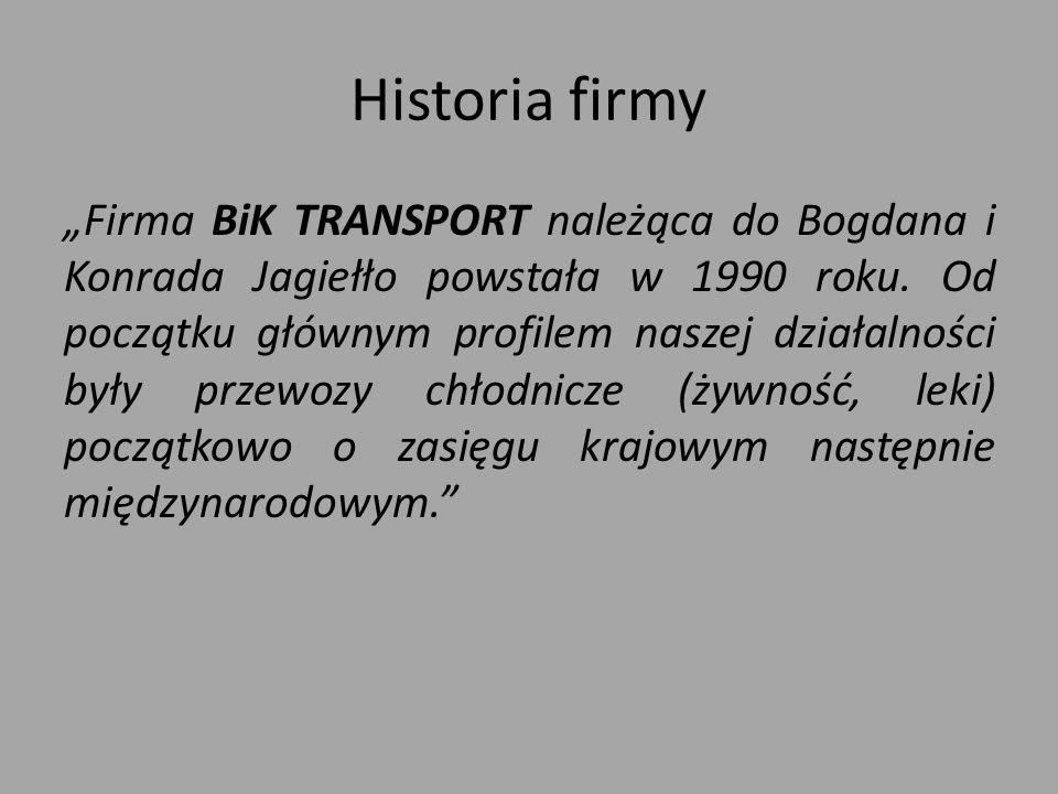 """Historia firmy """"Firma BiK TRANSPORT należąca do Bogdana i Konrada Jagiełło powstała w 1990 roku."""