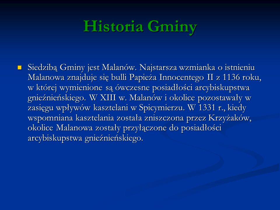 Historia Gminy Siedzibą Gminy jest Malanów.