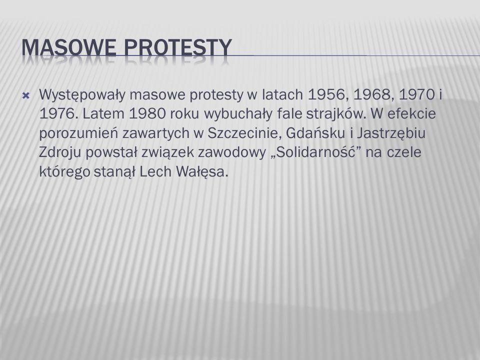  Występowały masowe protesty w latach 1956, 1968, 1970 i 1976. Latem 1980 roku wybuchały fale strajków. W efekcie porozumień zawartych w Szczecinie,