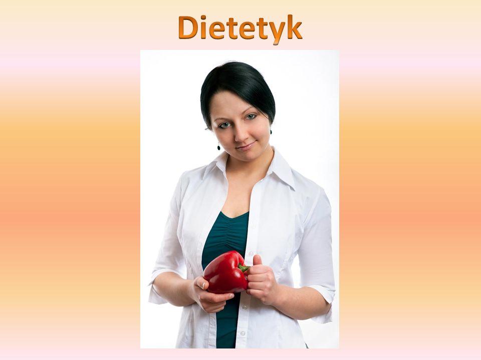Dietetyk to interdyscyplinarny specjalista medyczny zajmujący się: badaniem produktów żywnościowych badaniem pochodzenia żywności oceną wzajemnego wpływu farmakoterapii i żywienia stosowaniem zasad racjonalnego odżywiania się planowaniem żywienia indywidualnego i zbiorowego dla wszystkich grup ludności planowaniem żywienia dla osób zdrowych, w stanach chorobowych i w specjalnych stanach organizmu ludzkiego np.