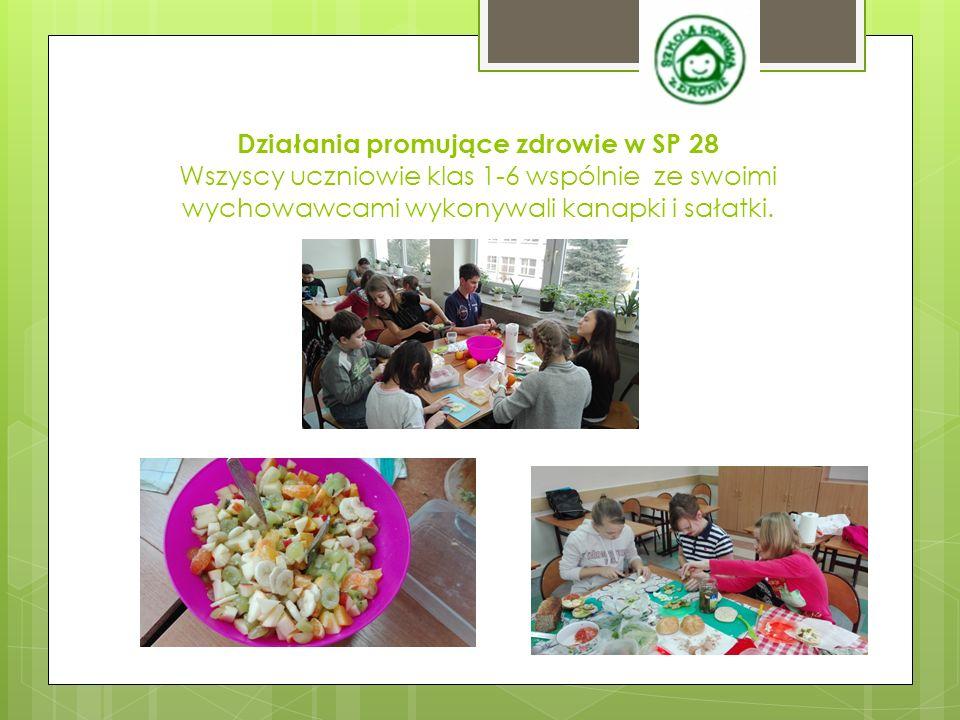 Działania promujące zdrowie w SP 28 Wszyscy uczniowie klas 1-6 wspólnie ze swoimi wychowawcami wykonywali kanapki i sałatki.