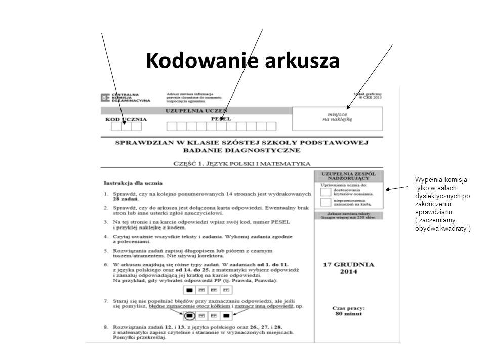 Kodowanie arkusza Wypełnia komisja tylko w salach dyslektycznych po zakończeniu sprawdzianu.
