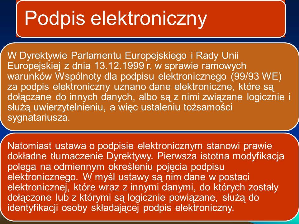 Podpis elektroniczny Podpis elektroniczny wykorzystuje wszelkie możliwe techniki służące do identyfikacji podpisującego w sposób elektroniczny.