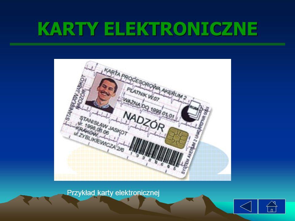 KARTY ELEKTRONICZNE Karty elektroniczne czyli karty stykowe (znane pod nazwą karty chipowe) pamięciowe i procesorowe oraz karty zbliżeniowe w dzisiejszych czasach znajdują szerokie zastosowanie w wielu dziedzinach życia.