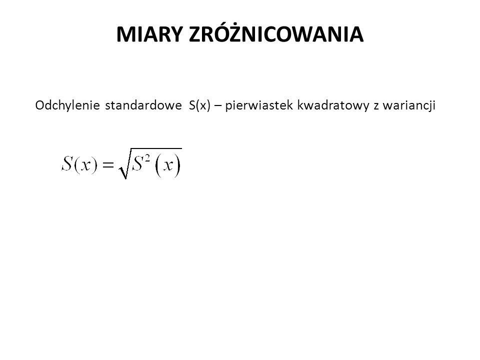 MIARY ZRÓŻNICOWANIA Odchylenie standardowe S(x) – pierwiastek kwadratowy z wariancji