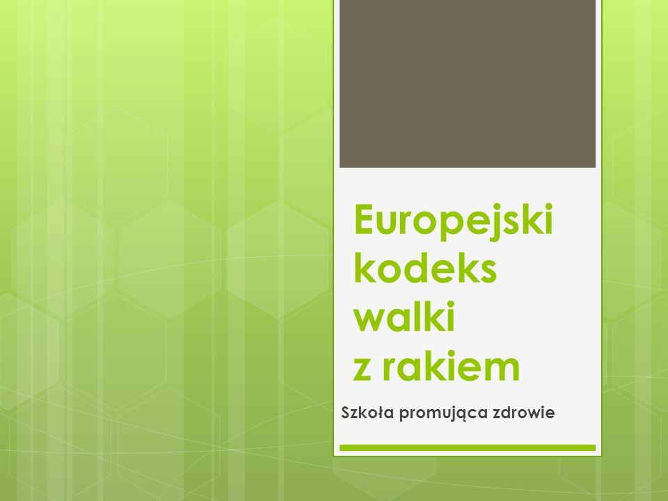 Europejski kodeks walki z rakiem Szkoła promująca zdrowie