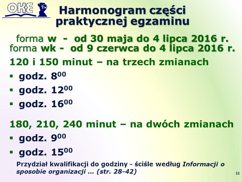 120 i 150 minut – na trzech zmianach  godz. 8 00  godz. 12 00  godz. 16 00 180, 210, 240 minut – na dwóch zmianach  godz. 9 00  godz. 15 00 Harmo