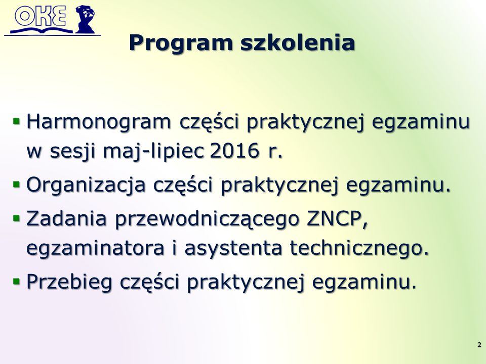 Program szkolenia  Harmonogram części praktycznej egzaminu w sesji maj-lipiec 2016 r.
