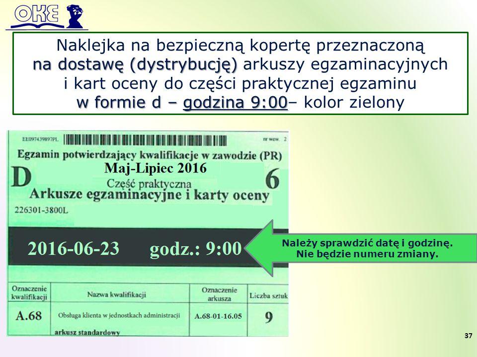 Naklejka na bezpieczną kopertę przeznaczoną na dostawę (dystrybucję) na dostawę (dystrybucję) arkuszy egzaminacyjnych i kart oceny do części praktycznej egzaminu w formie d – godzina 9:00 w formie d – godzina 9:00– kolor zielony Należy sprawdzić datę i godzinę.