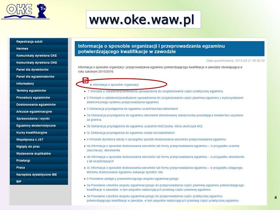 W czasie trwania egzaminu:  obserwuje i ocenia przebieg wykonania zadania oraz jakość rezultatu pośredniego,  wypełnia formularz zasady oceniania.