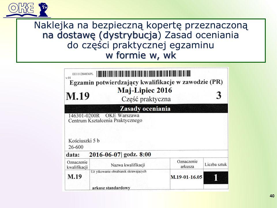 Naklejka na bezpieczną kopertę przeznaczoną na dostawę (dystrybucja na dostawę (dystrybucja) Zasad oceniania do części praktycznej egzaminu w formie w, wk 40