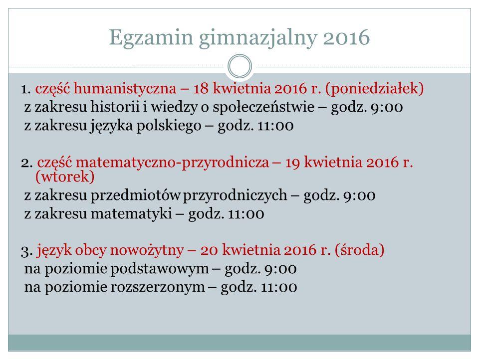 Egzamin gimnazjalny 2016 Zbiórka uczniów w szkole codziennie o godz. 8:30