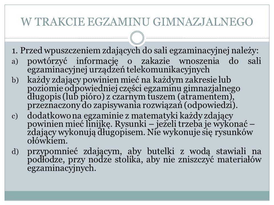 W TRAKCIE EGZAMINU GIMNAZJALNEGO 1.