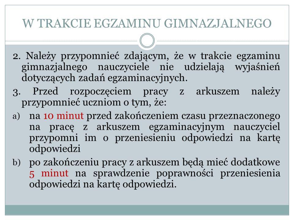 W TRAKCIE EGZAMINU GIMNAZJALNEGO 2.