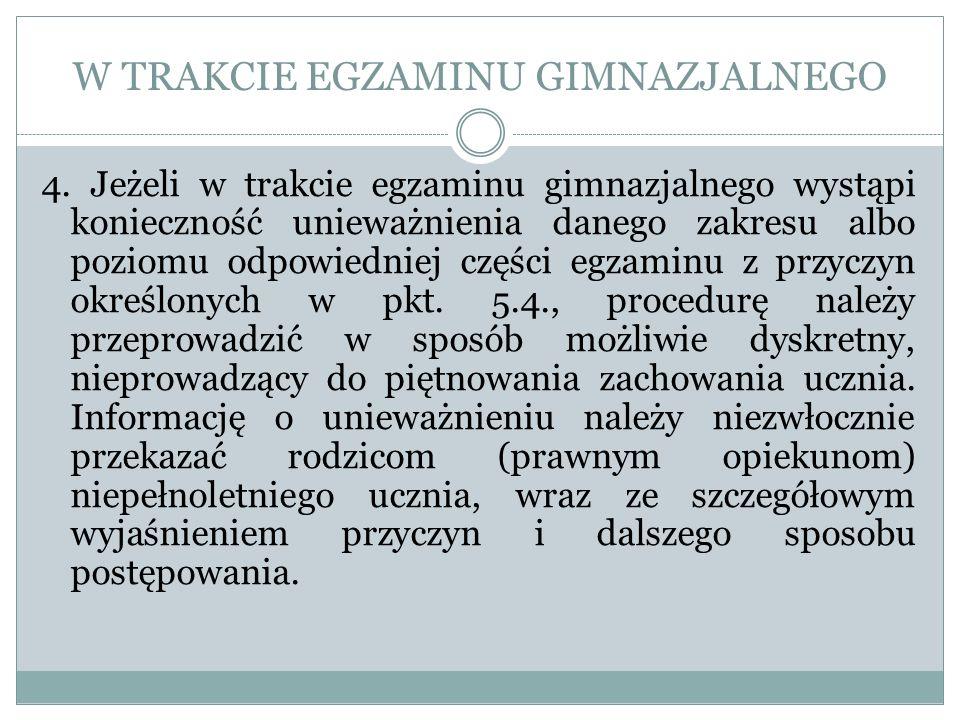 W TRAKCIE EGZAMINU GIMNAZJALNEGO 4.