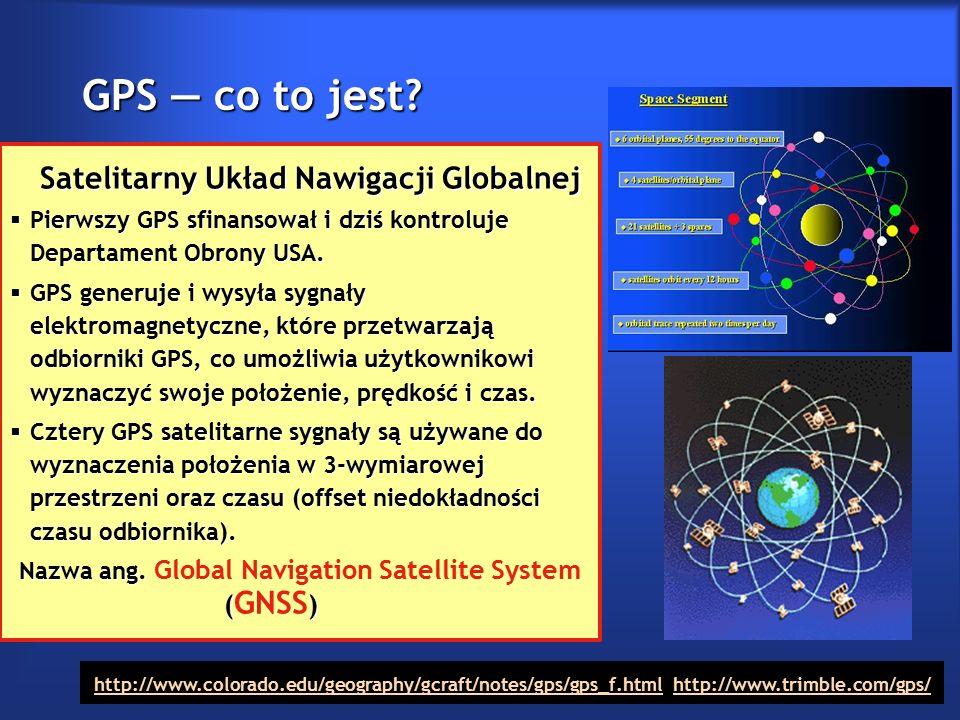 GPS Elementy strukturalne GPS 24 satelity orbitujące na wysokości 20 183 km w 6 różnych płaszczyznach nachylonych do płaszczyzny równika pod kątem 54 o o czasie obiegu Ziemi równym 11 h i 58 minut wyposażonych w dwa zegary atomowe mierzące czas z dokładnością 4 nanosekund(!) na dobę.