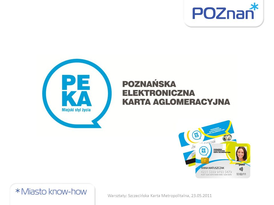 System check-in / check-out Przygotowanie do obsługi nowego modelu biletowego - system check-in / check-out elektroniczne bilety jednorazowe opłata pobierana jest jedynie za faktycznie przebytą trasę kwota pobrana nie będzie większa niż za bilet całodniowy (system dobiera lepszą taryfę dla pasażera) całkowita anonimowość potoki pasażerskie 32 Warsztaty: Szczecińska Karta Metropolitalna, 23.05.2011