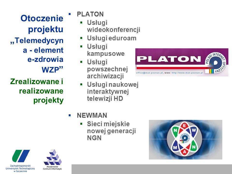 """Otoczenie projektu """" Telemedycyn a - element e-zdrowia WZP  PLATON  Usługi wideokonferencji  Usługi eduroam  Usługi kampusowe  Usługi powszechnej archiwizacji  Usługi naukowej interaktywnej telewizji HD  NEWMAN  Sieci miejskie nowej generacji NGN Zrealizowane i realizowane projekty"""