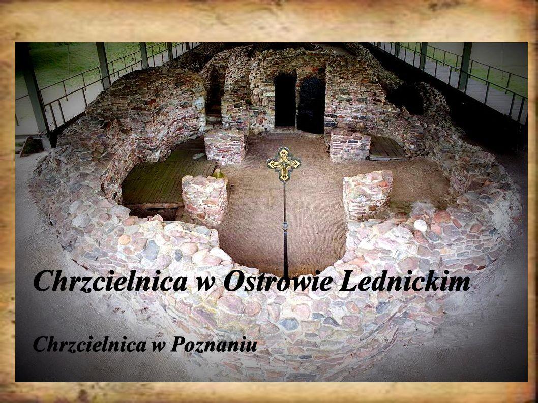 Chrzcielnica w Ostrowie Lednickim Chrzcielnica w Poznaniu