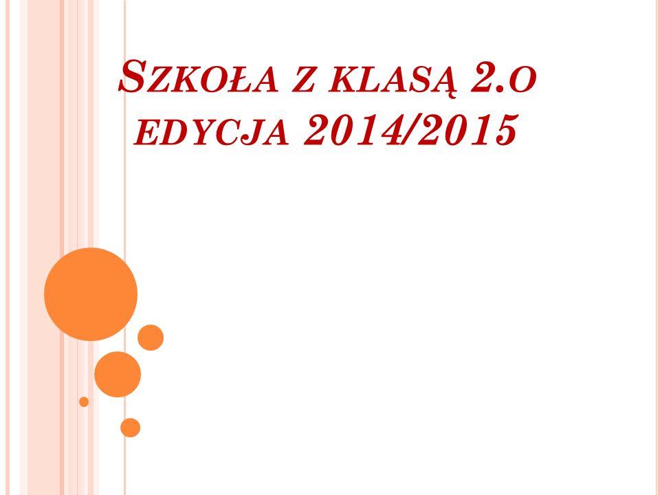 S ZKOŁA Z KLASĄ 2. O EDYCJA 2014/2015
