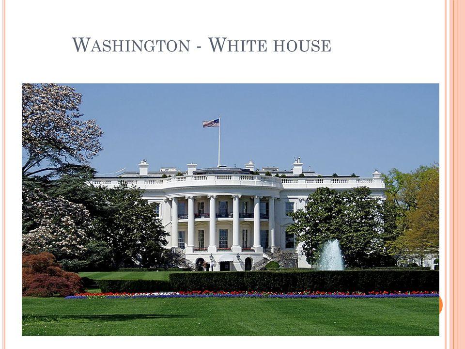 W ASHINGTON - W HITE HOUSE
