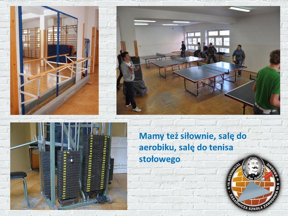 Mamy też siłownie, salę do aerobiku, salę do tenisa stołowego