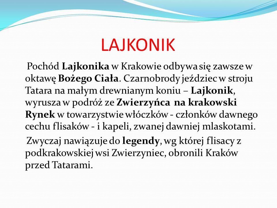 LAJKONIK Pochód Lajkonika w Krakowie odbywa się zawsze w oktawę Bożego Ciała.