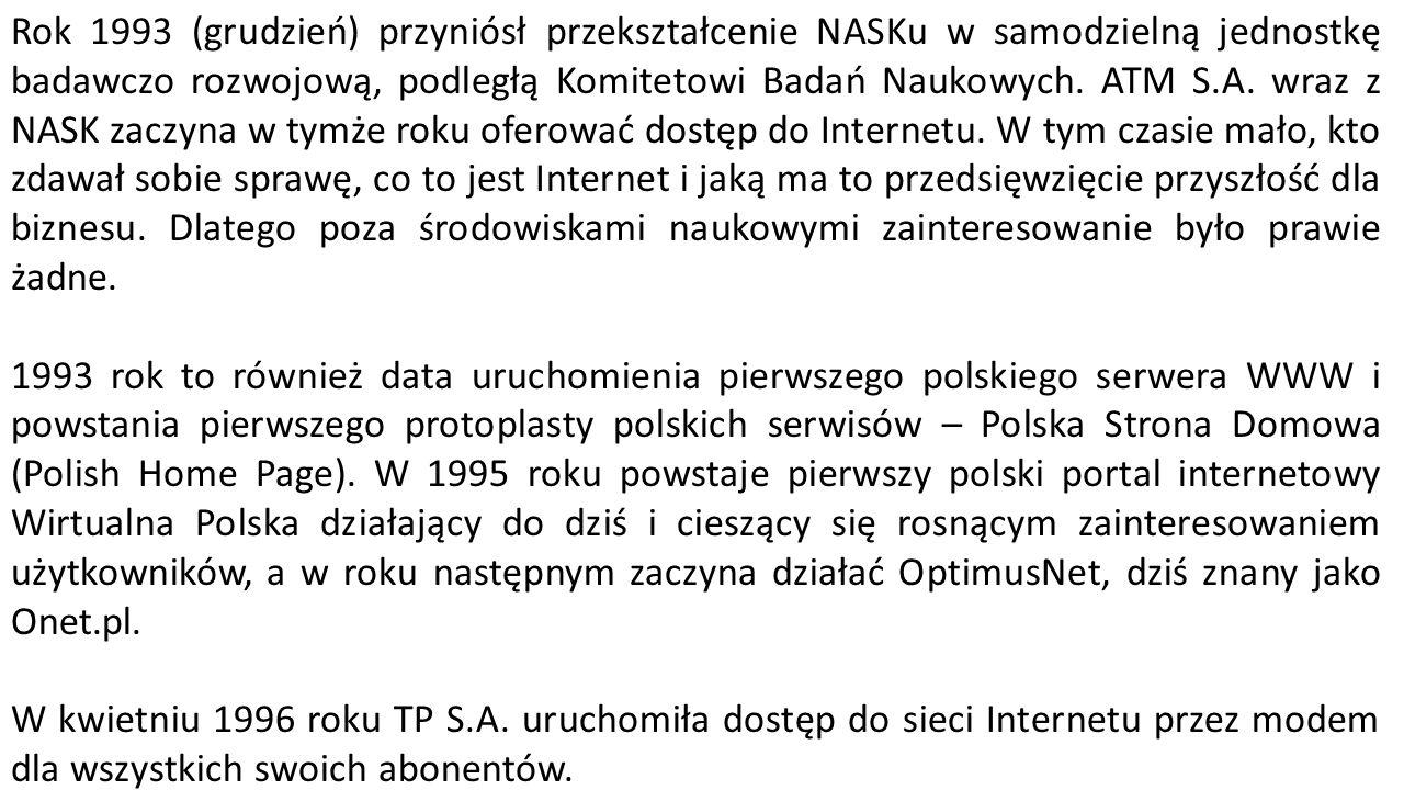 Rok 1993 (grudzień) przyniósł przekształcenie NASKu w samodzielną jednostkę badawczo rozwojową, podległą Komitetowi Badań Naukowych.