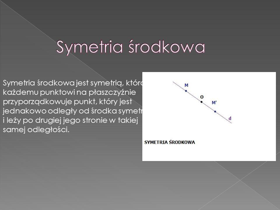 Symetria środkowa jest symetrią, która każdemu punktowi na płaszczyźnie przyporządkowuje punkt, który jest jednakowo odległy od środka symetrii i leży po drugiej jego stronie w takiej samej odległości.