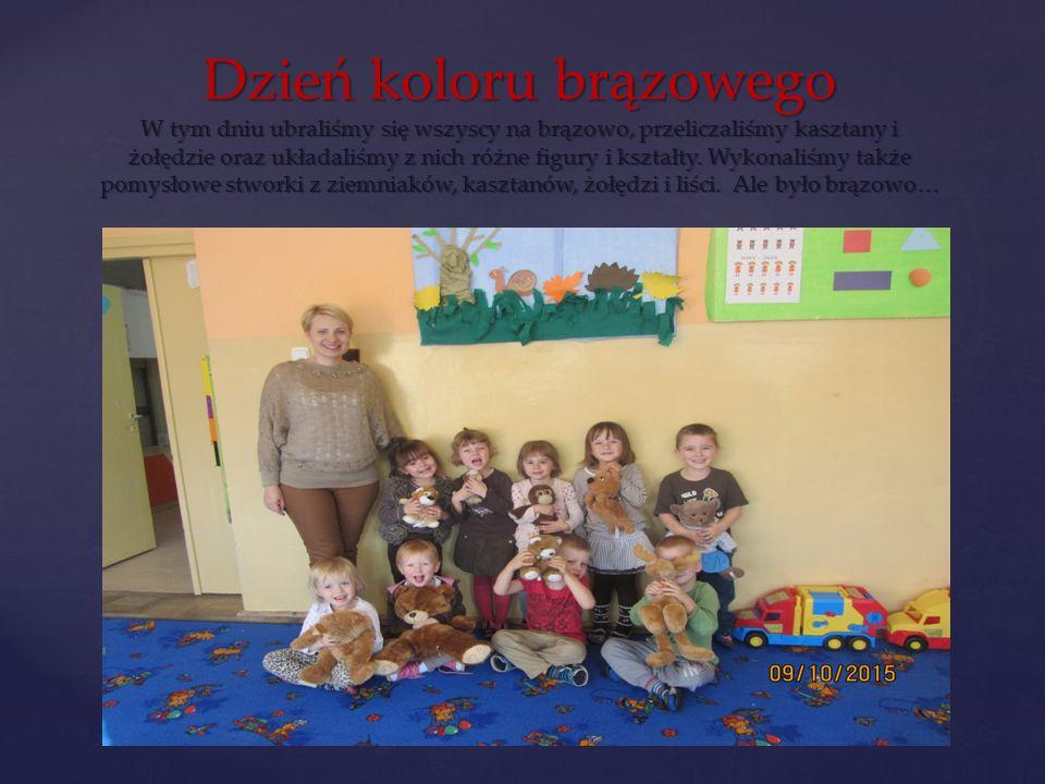 { Dzień koloru brązowego W tym dniu ubraliśmy się wszyscy na brązowo, przeliczaliśmy kasztany i żołędzie oraz układaliśmy z nich różne figury i kształty.