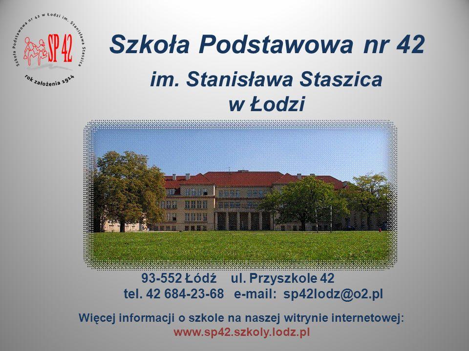 Szkoła Podstawowa nr 42 im. Stanisława Staszica w Łodzi 93-552 Łódź ul.
