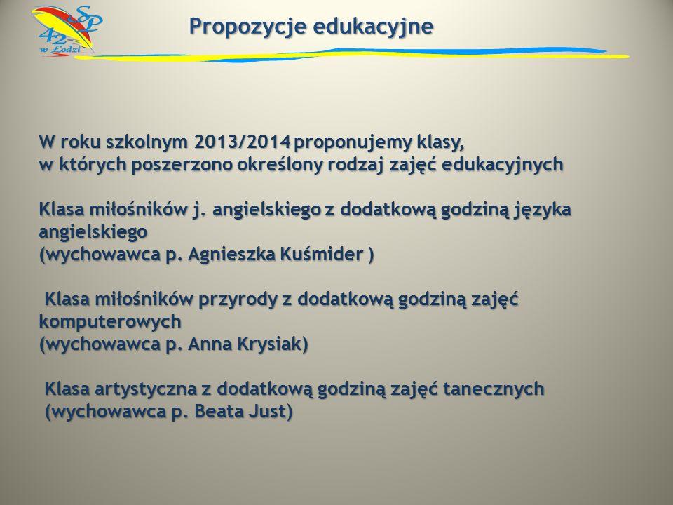 W roku szkolnym 2013/2014 proponujemy klasy, w których poszerzono określony rodzaj zajęć edukacyjnych Klasa miłośników j.