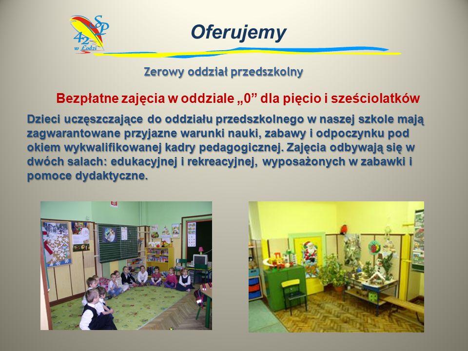 """Oferujemy Bezpłatne zajęcia w oddziale """"0 dla pięcio i sześciolatków Zerowy oddział przedszkolny Dzieci uczęszczające do oddziału przedszkolnego w naszej szkole mają zagwarantowane przyjazne warunki nauki, zabawy i odpoczynku pod okiem wykwalifikowanej kadry pedagogicznej."""