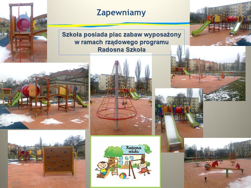 Zapewniamy Szkoła posiada plac zabaw wyposażony w ramach rządowego programu Radosna Szkoła