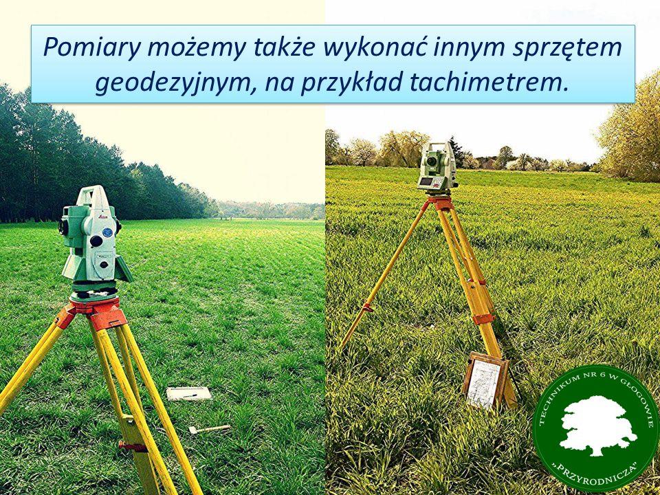 Pomiary możemy także wykonać innym sprzętem geodezyjnym, na przykład tachimetrem.