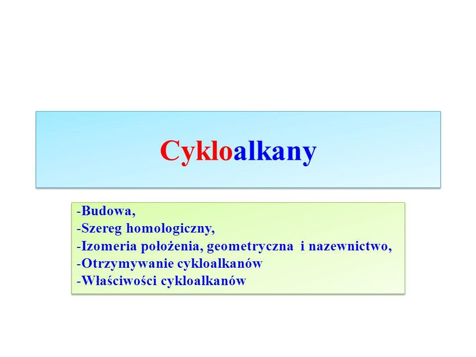"""Szereg homologiczny cykloalkanów Cykloalkany - węglowodory, których atomy połączone są wyłącznie wiązania kowalencyjnymi (atomowymi), tworząc zamknięty układ cykliczny należą do szeregu homologicznego o ogólnym wzorze C n H 2n, gdzie n ≥ 3 Nazwy systematyczne tworzy się poprzez dodanie przedrostka """"cyklo do nazwy systematycznej alkanu o tej samej liczbie at."""