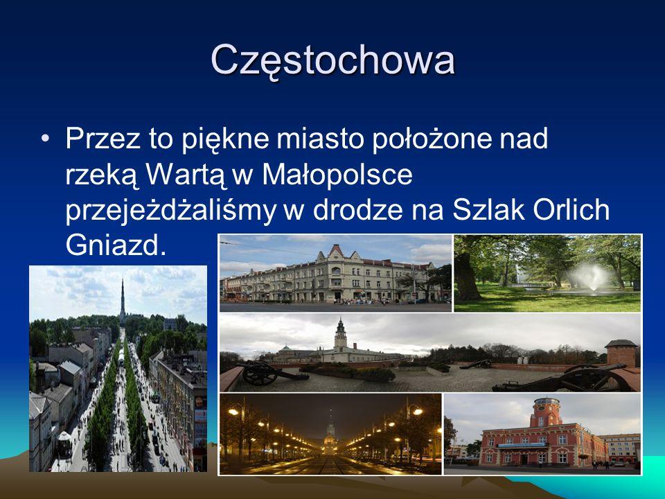 Częstochowa Przez to piękne miasto położone nad rzeką Wartą w Małopolsce przejeżdżaliśmy w drodze na Szlak Orlich Gniazd.