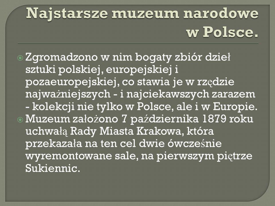  Zgromadzono w nim bogaty zbiór dzie ł sztuki polskiej, europejskiej i pozaeuropejskiej, co stawia je w rz ę dzie najwa ż niejszych - i najciekawszych zarazem - kolekcji nie tylko w Polsce, ale i w Europie.